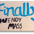 "Handwritten title of book, ""Finally by Wendy Mass"""